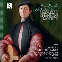 Jacques Arcadelt, Motetti - Madrigali - Chansons